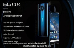 HMD宣布推出四款诺基亚全新手机 Nokia 8.3 5G搭载 PureView技