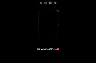 曝中兴Axon 30 Pro将搭载全新升级的屏下摄像头技术